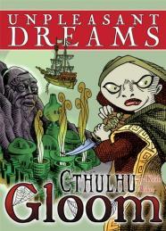 Cthulhu Gloom: Unpleasent Dreams