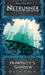 Android Netrunner: Humanity's Shadow (Data Pack)