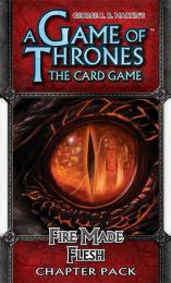 A Game of Thrones LCG - Fire Made Flesh (Chapter Pack)