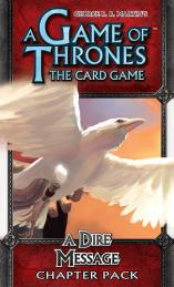 A Game of Thrones LCG: A Dire Message (Chapter Pack)